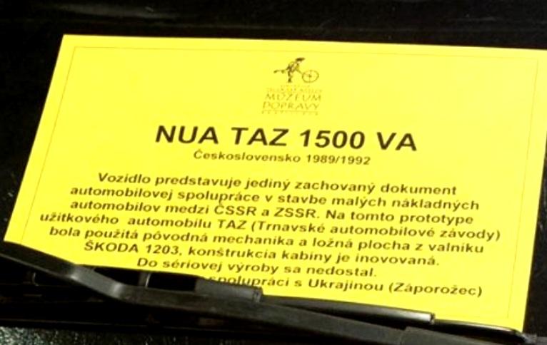 ЗАЗ-2301 «Снага» под названием Nua TAZ 1500 VA находится в музее транспорта в Братиславе